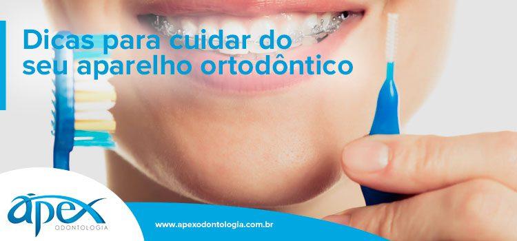 Dicas para cuidar do seu aparelho ortodôntico | Por Ápex Odontologia | Dentista SP Brooklin